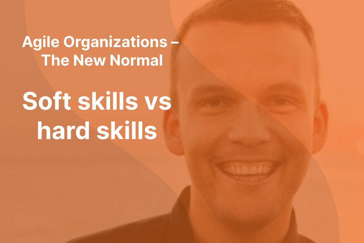 """Picture of Sindre Suphellen with orange overlay and the text """"Agile Organizations - The New Normal"""" and """"Soft skills vs hard skills"""" written in white"""