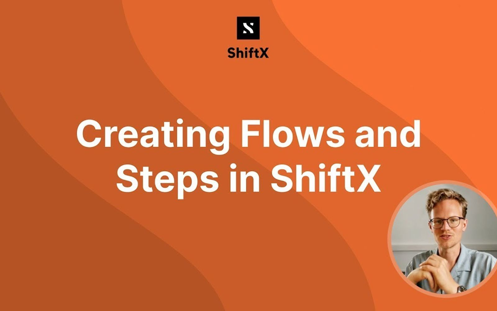 Screenshot of a ShiftX Youtube tutorial explaining how to get started with flows and steps in ShiftX