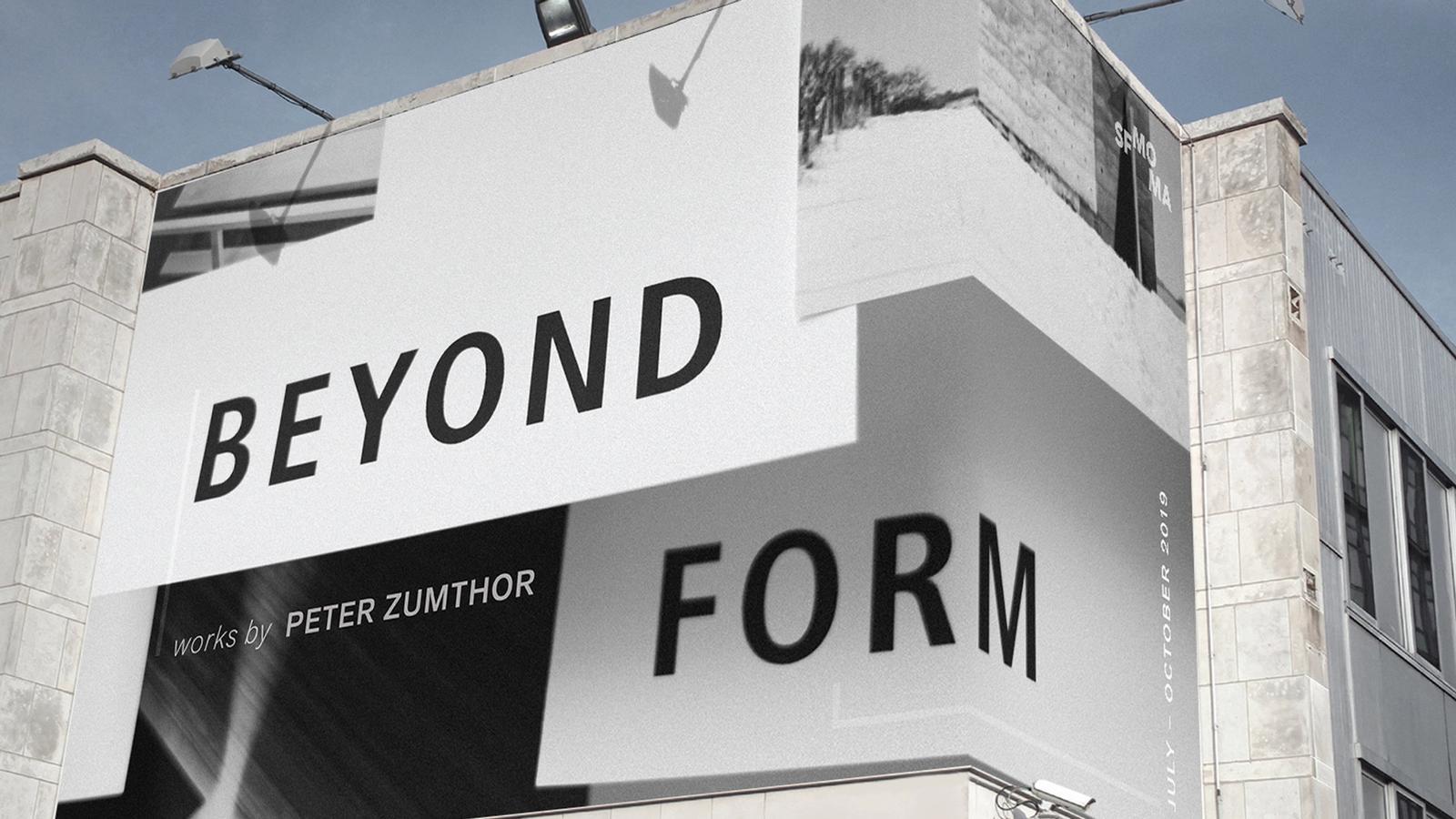Beyond Form // Peter Zumthor Exhibit Design