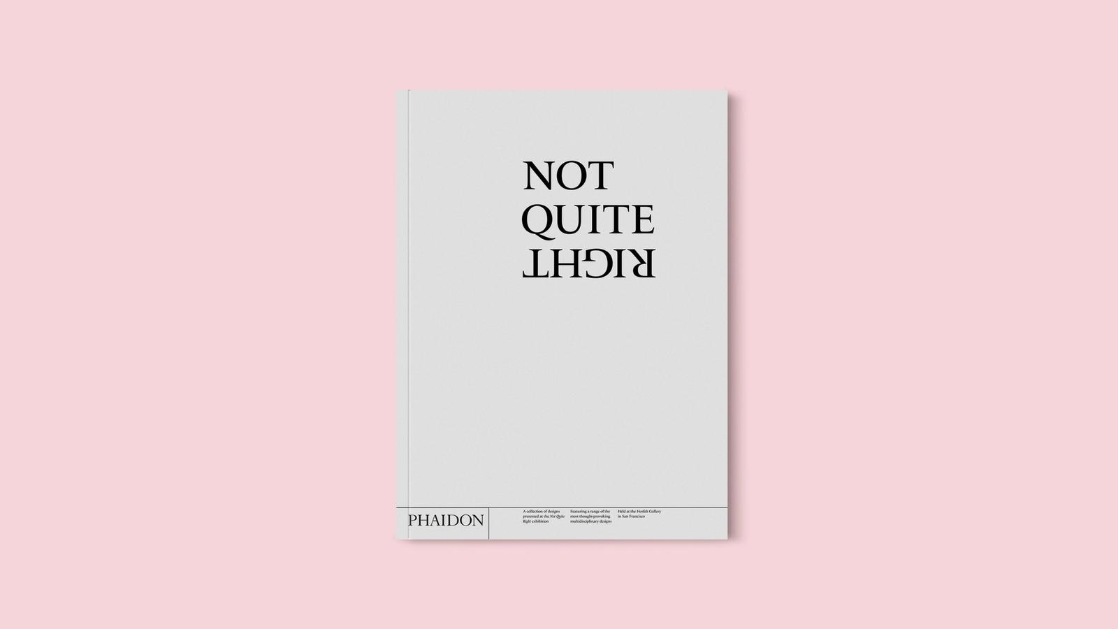 Not Quite Right // exhibition catalog