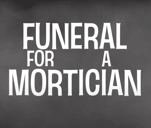 Funeral for a Mortician