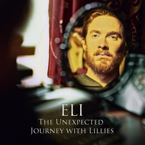 The Eli: The Unexpected Journey with Lillies
