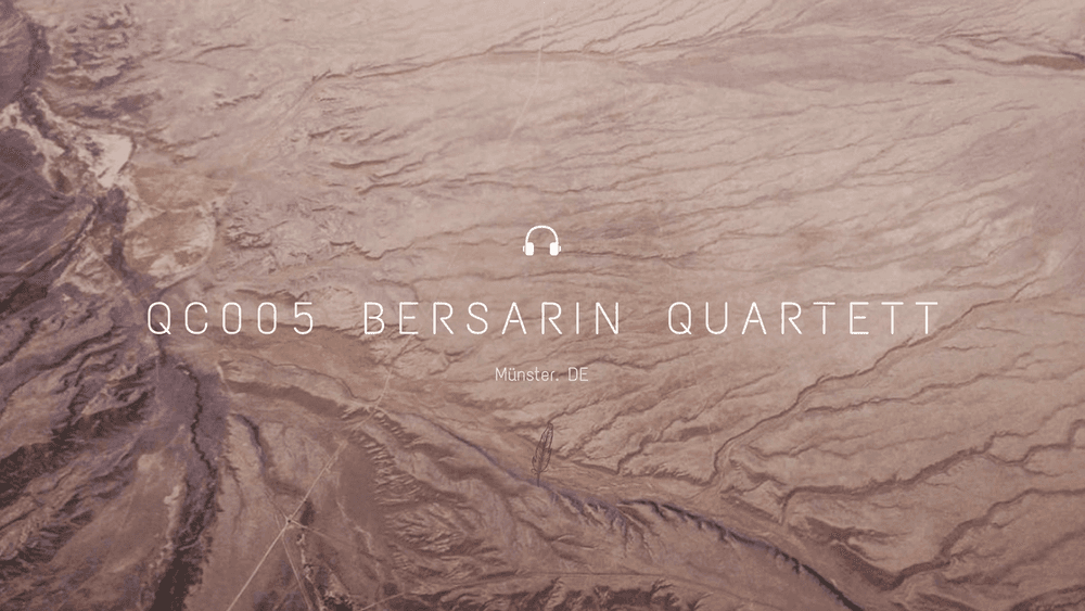 Quiet Cast 005: Bersarin Quartett