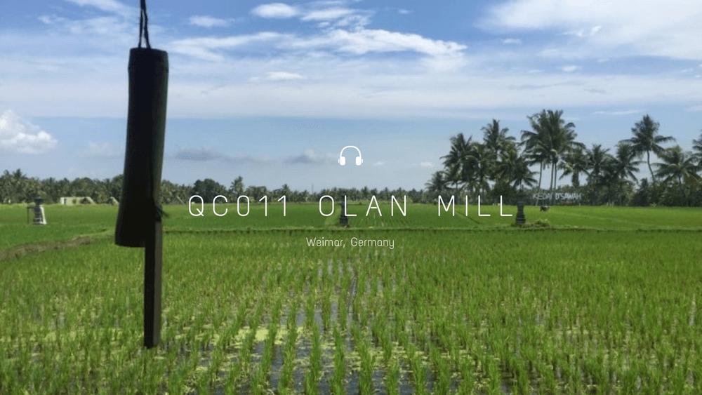 Quiet Cast 011: Olan Mill