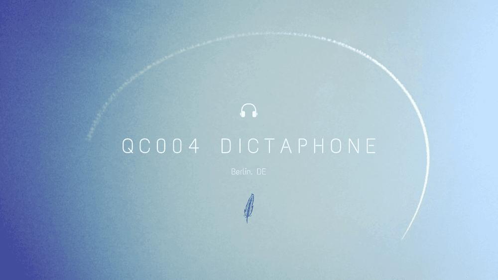 Quiet Cast 004: Dictaphone
