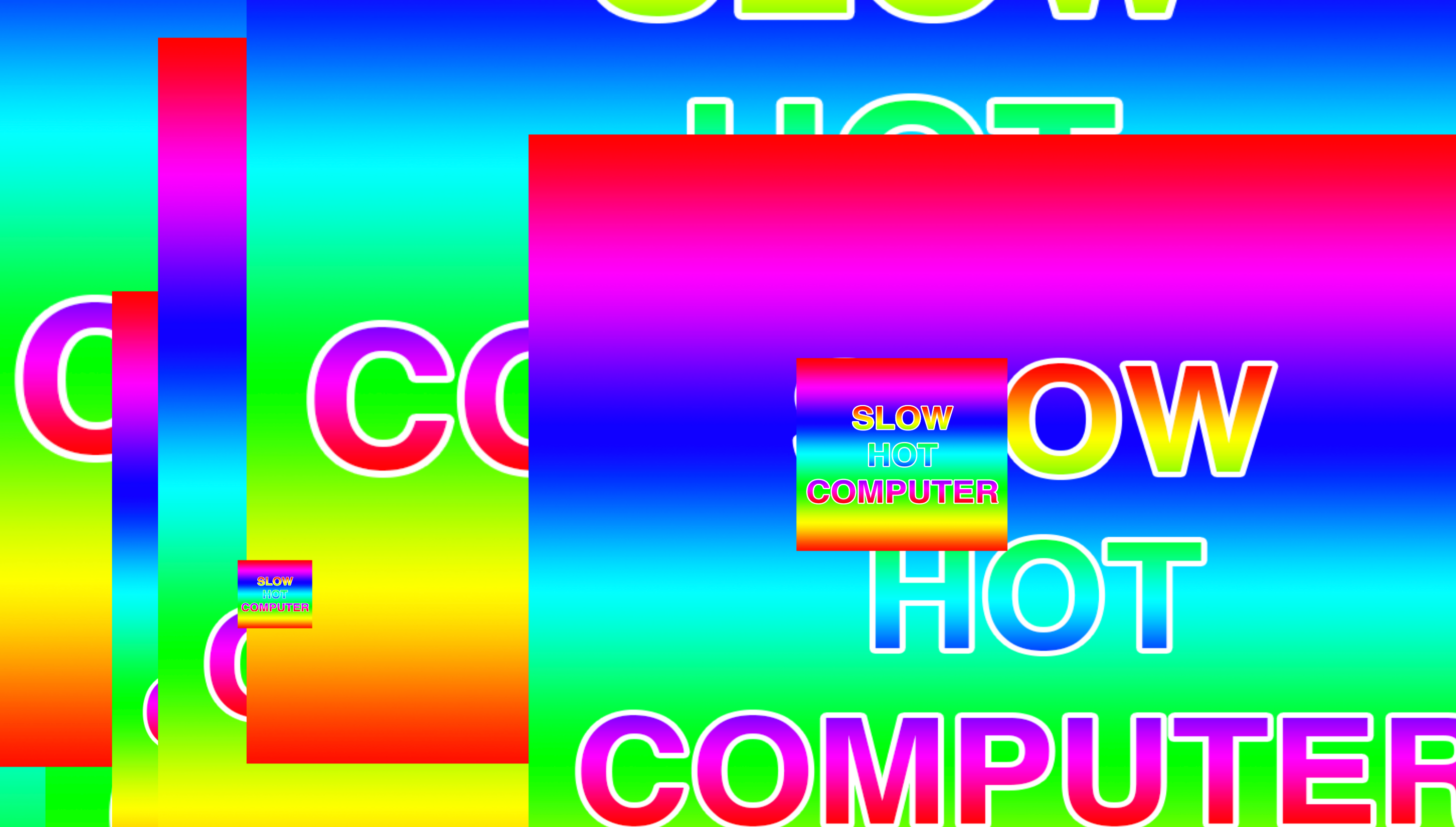"""Image shows a lot of overlapping rainbow rectangles with the text """"slow hot computer"""" in all caps written on the front-most rectangle."""