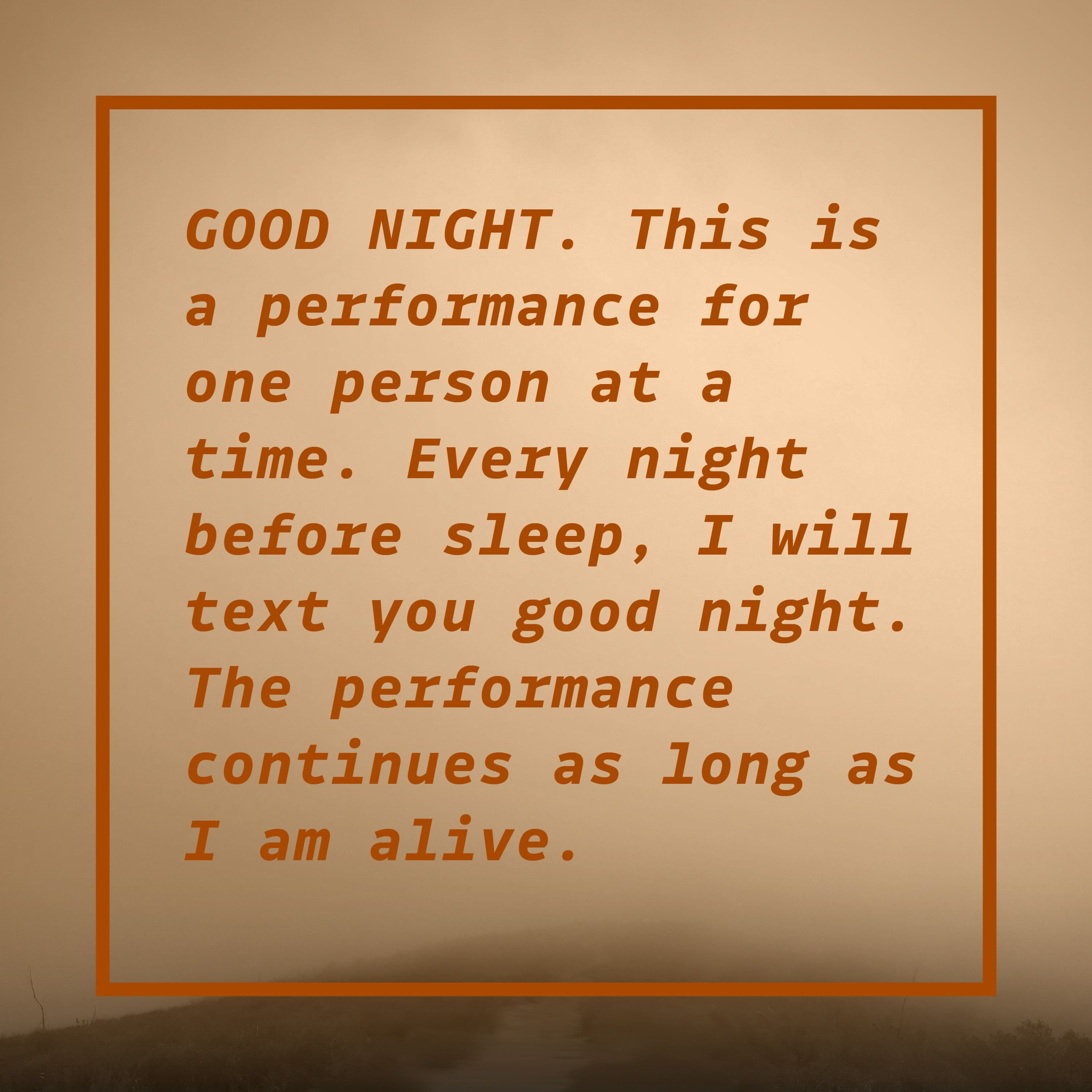 """In a photograph of orange wall text, the piece """"GOOD NIGHT"""" is described as a performance for one person at a time, where every night before sleep, the artist will text you goodnight, and the performance will continue for as long as she is alive."""