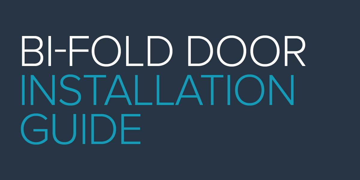 Bi-Fold Door Installation Guide