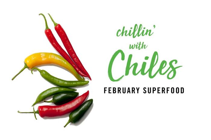 February Super Food Chillin with Chiles