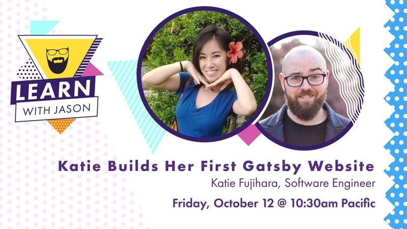 Katie Builds Her First Gatsby Website