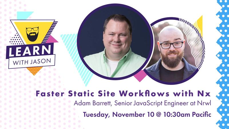 Faster Static Site Workflows with Nx