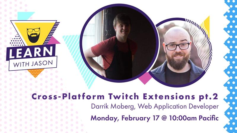 Cross-Platform Twitch Extensions pt.2