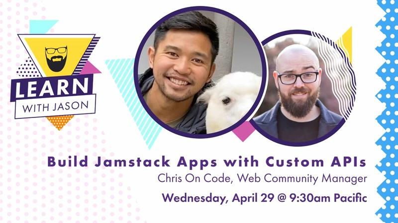 Build Jamstack Apps with Custom APIs