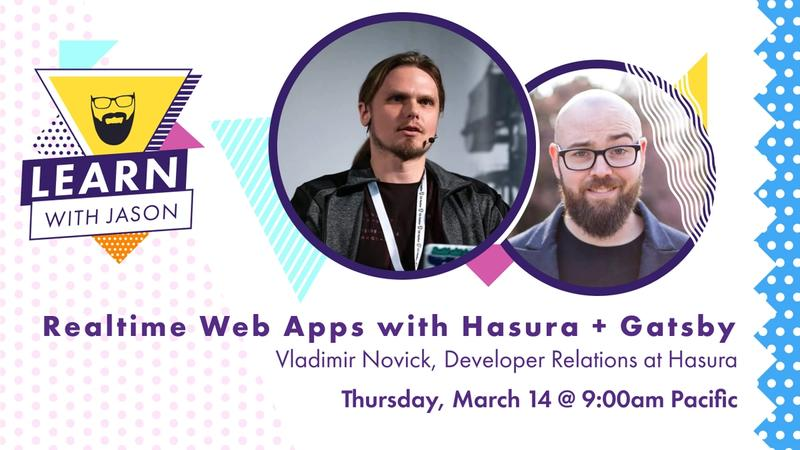 Create Realtime Web Apps with Hasura & Gatsby