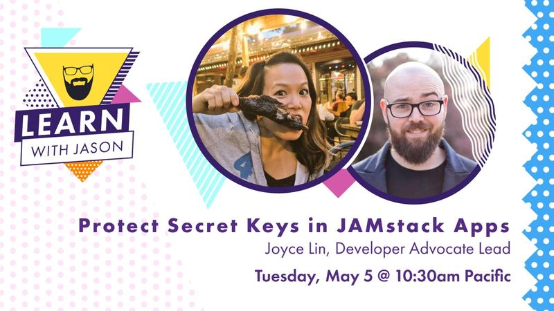 Protect Secret Keys in JAMstack Apps