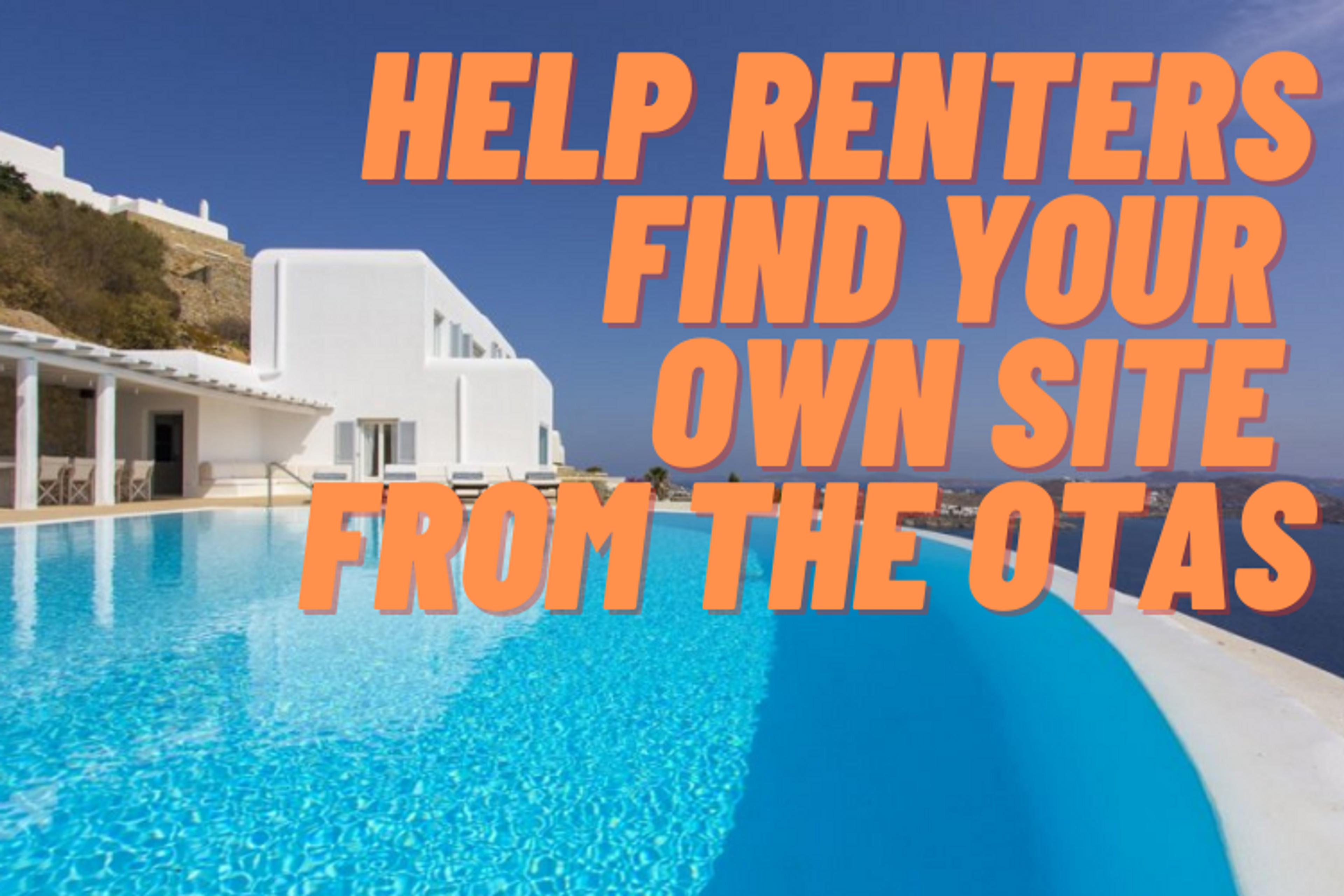 Use the big booking platforms to direct renters to your own site