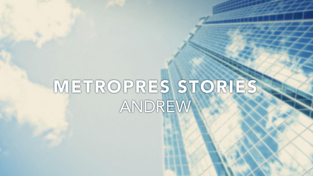 Metro Stories: Andrew