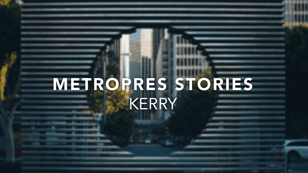 Metro Stories: Kerry