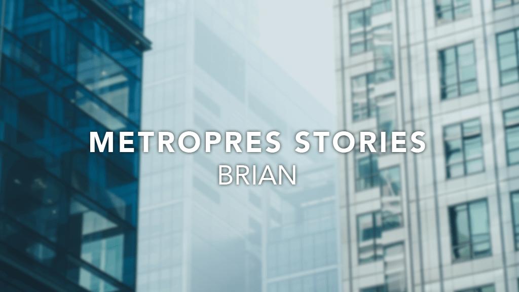 Metro Stories: Brian