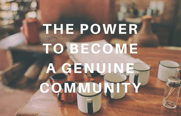 The Power to Become a True Community