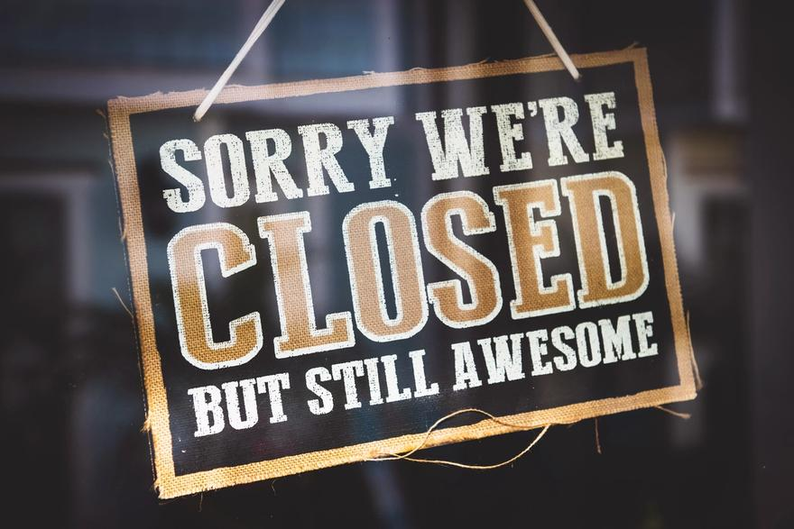 """""""Sorry we're closed but still awesome."""""""