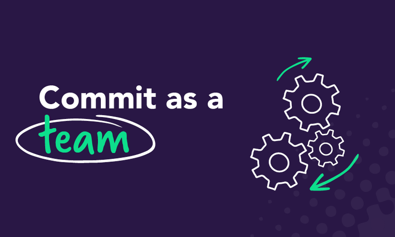 Commit as a team