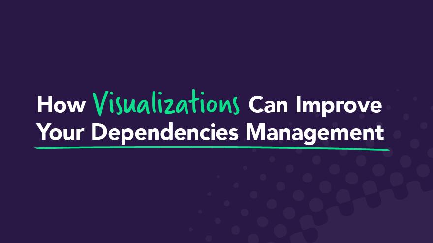 dependencies management: man looking at a graph