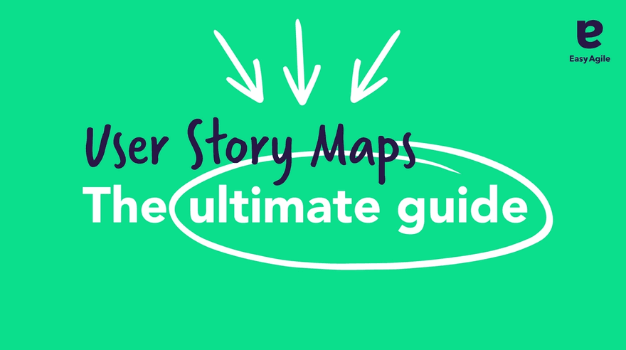 User Story Maps ultimate guide