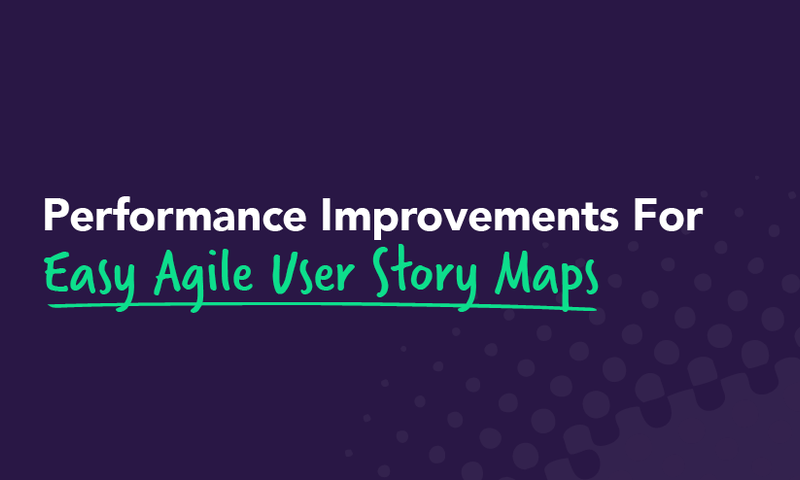 Performance improvements for Easy Agile User Story Maps