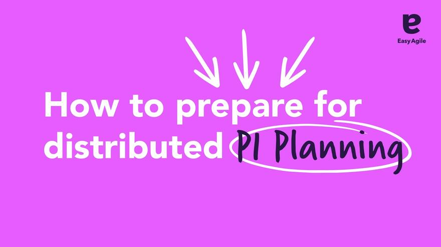 How to prepare for distributed PI Planning
