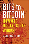 Bits to Bitcoin: How Our Digital Stuff Works Cover