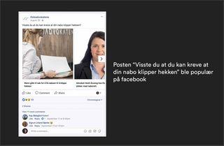"""Screenshot av en facebook-post sammen med setningen """"Visste du at du kan kreve at din nabo klipper hekken"""" ble populær på facebook?"""