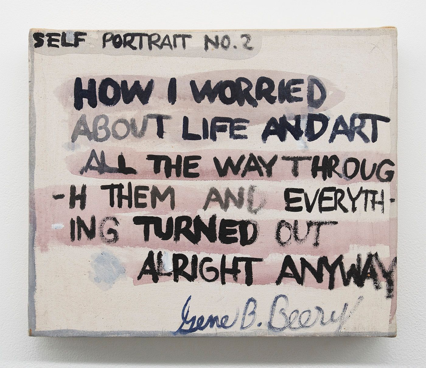 Gene Beery, How I Worried About Life and Art All the Way Through Them and Everything Turned out All Right Anyway, ca. 1990s