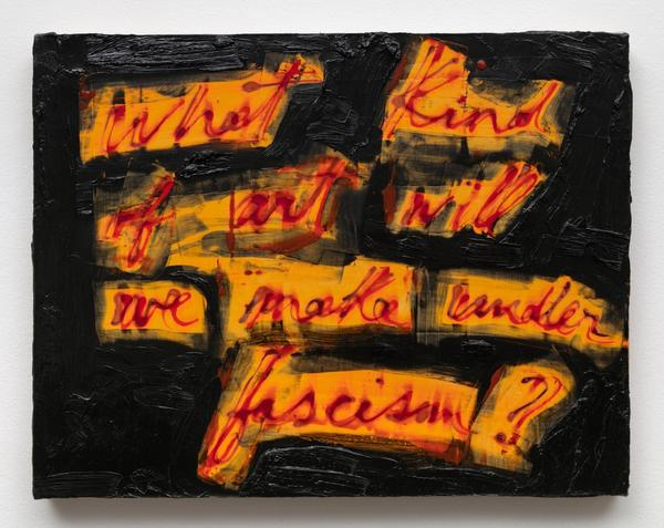 Mira Schor, What Kind of Art Will We Make Under Fascism?, 2018, from