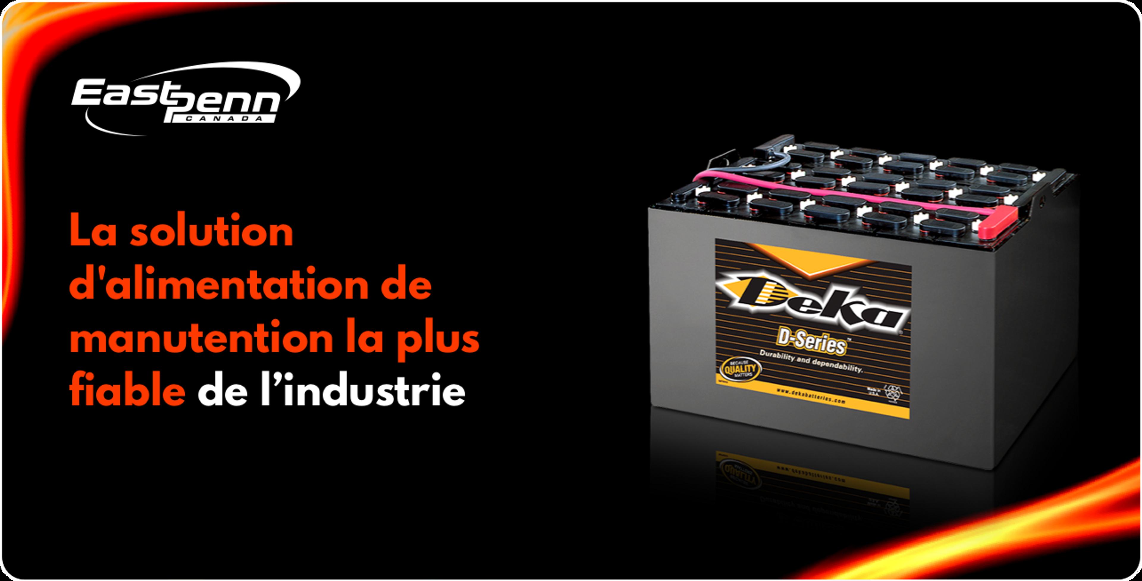 Image d'une batterie Deka série D sur fond noir avec des fusées éclairantes rouges, jaunes et blanches et un texte indiquant « La solution de puissance de manipulation la plus fiable de l'industrie »