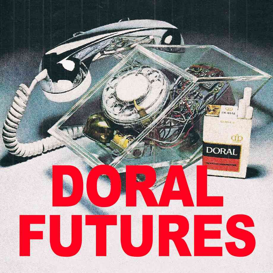 """Podcast cover. Red Text: """"DORAL FUTURES."""" Image: A vintage ad for Doral cigarettes, freshly opened next to a transparent rotary phone."""
