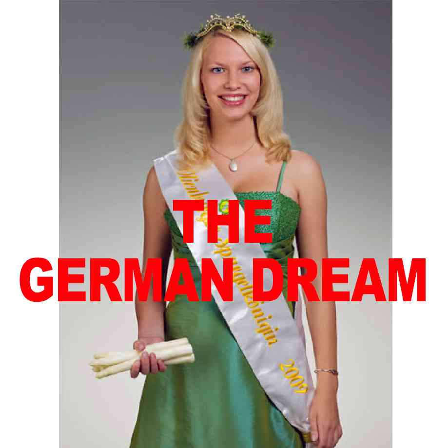 """Podcast cover. Red Text: """"THE GERMAN DREAM."""" Image: 8ft / 2.5m tall German prom queen holds 8 thicc phallic albino asparagii with one hand."""