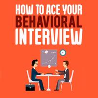 Behavioral Interviews 101