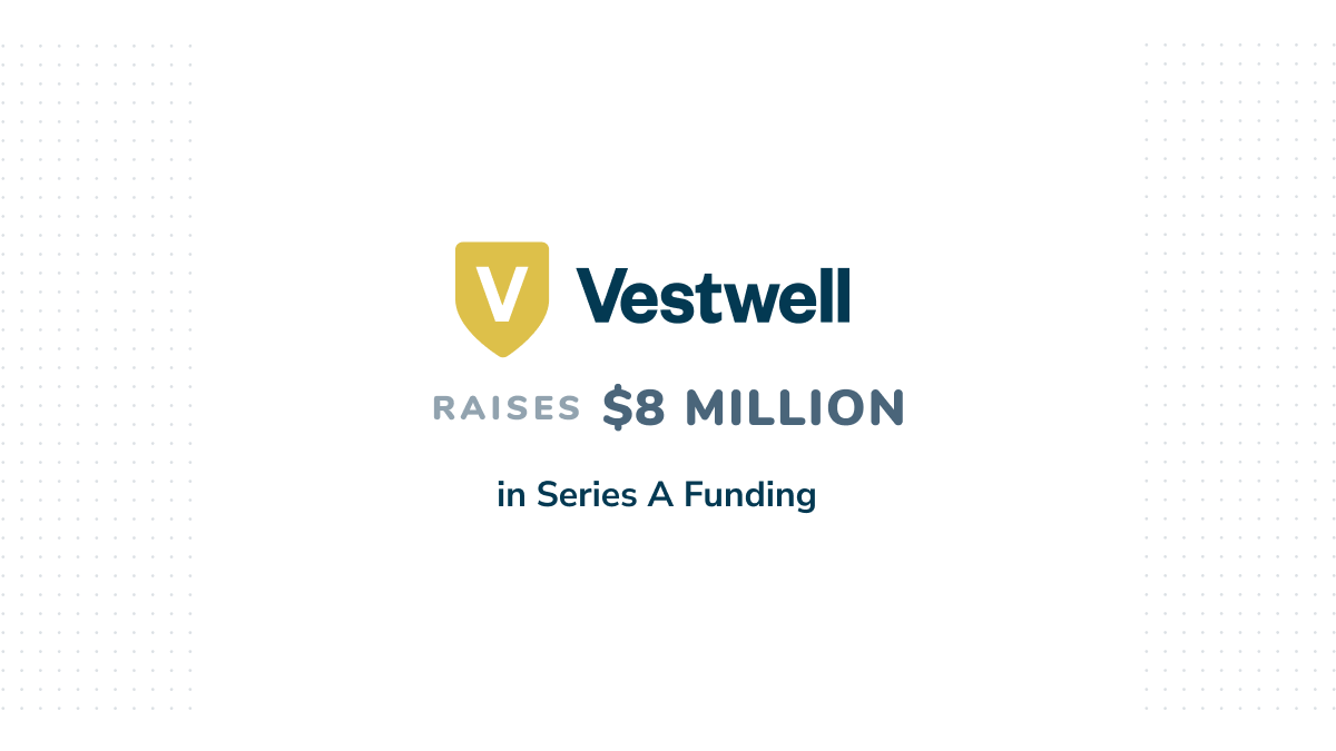 vestwell raises 8 milling in series A funding