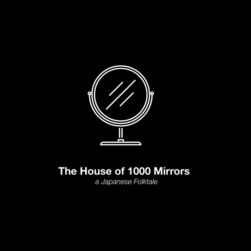 The House of 1000 Mirrors a Japanese Folktale