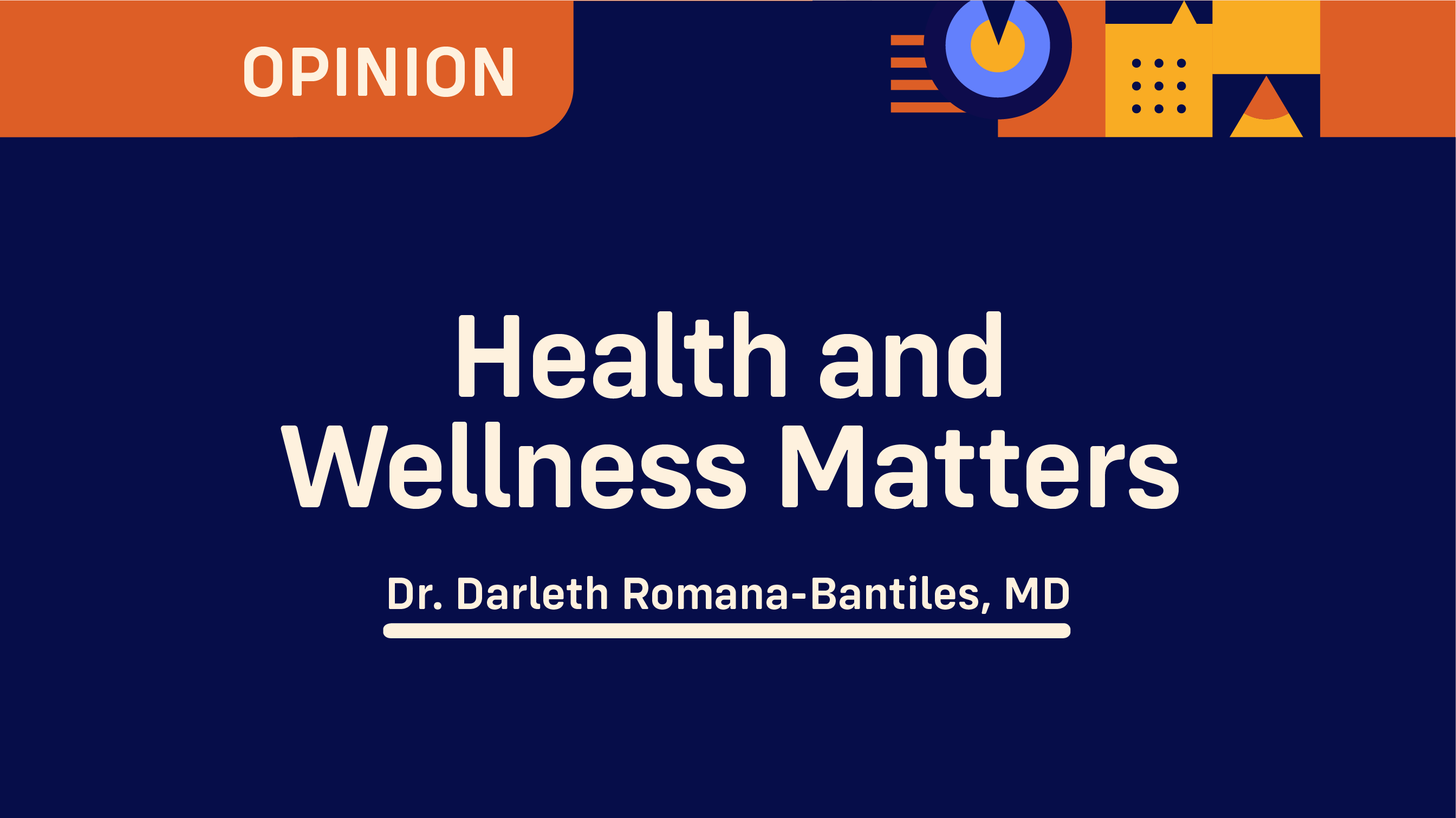 Health and Wellness Matters Dr. Darleth Romana-Bantiles, MD