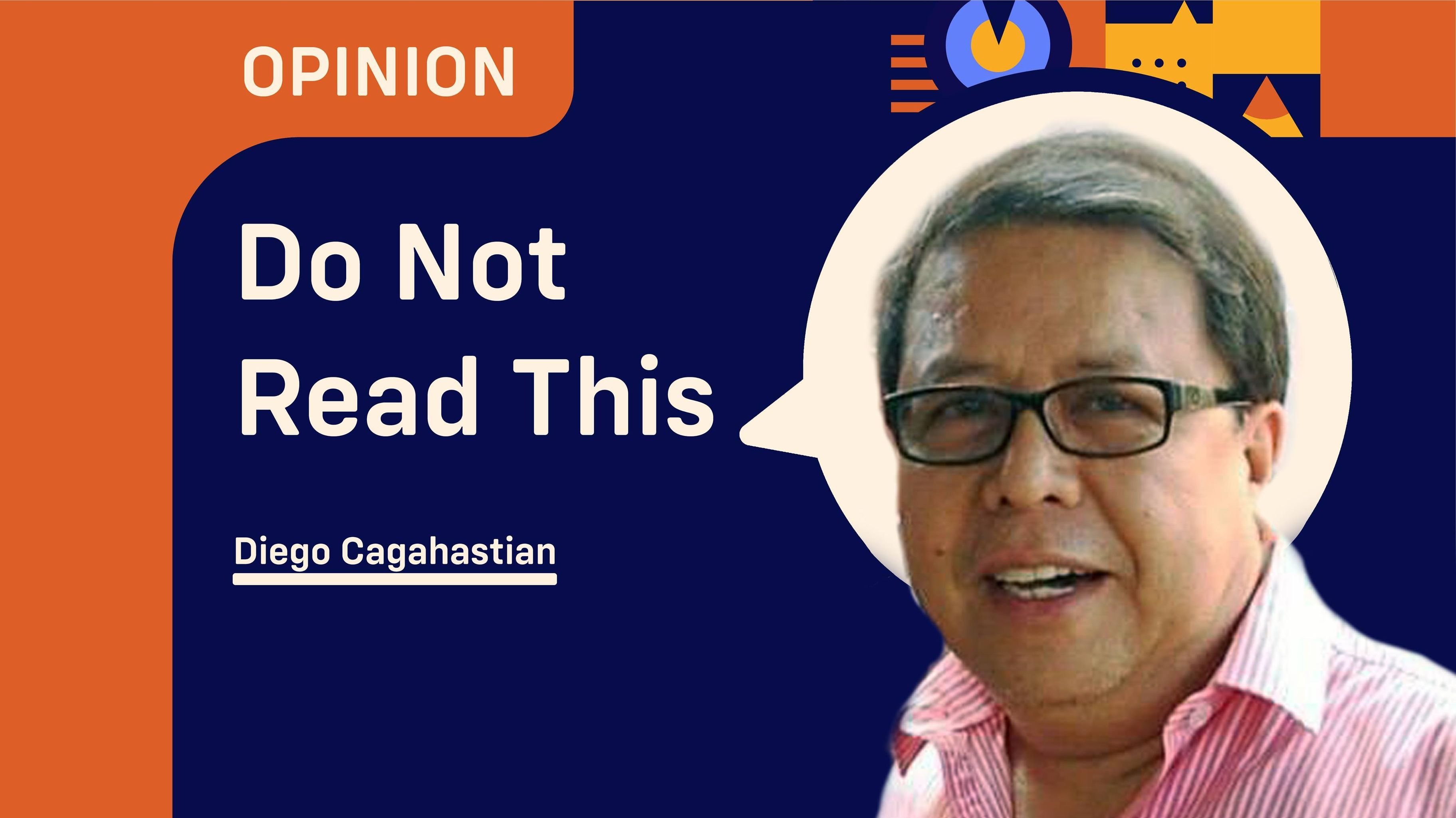Do Not Read This: Diego Cagahastian from Opinyon