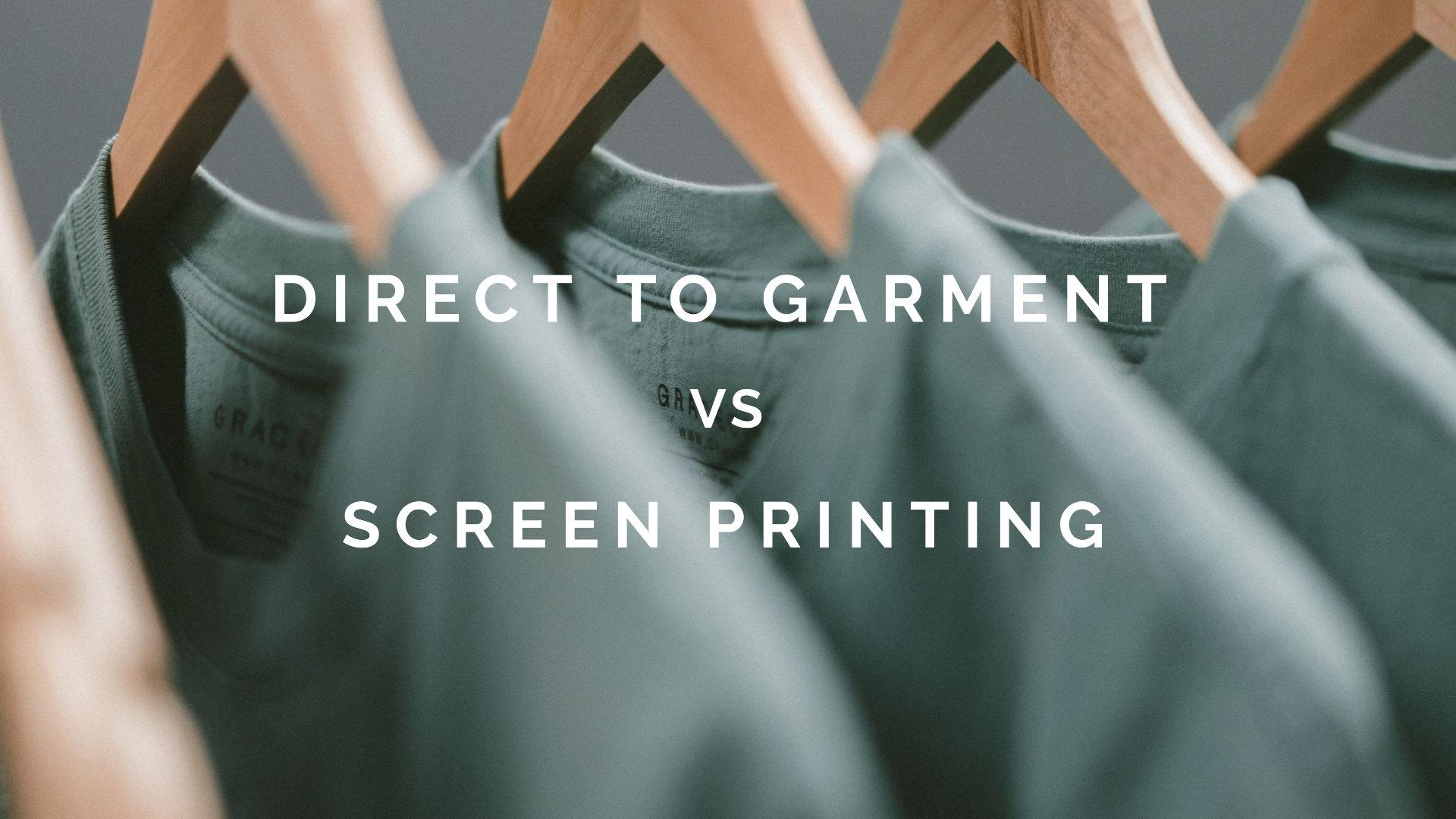 DTG vs Screen Printing: Which Should You Choose?