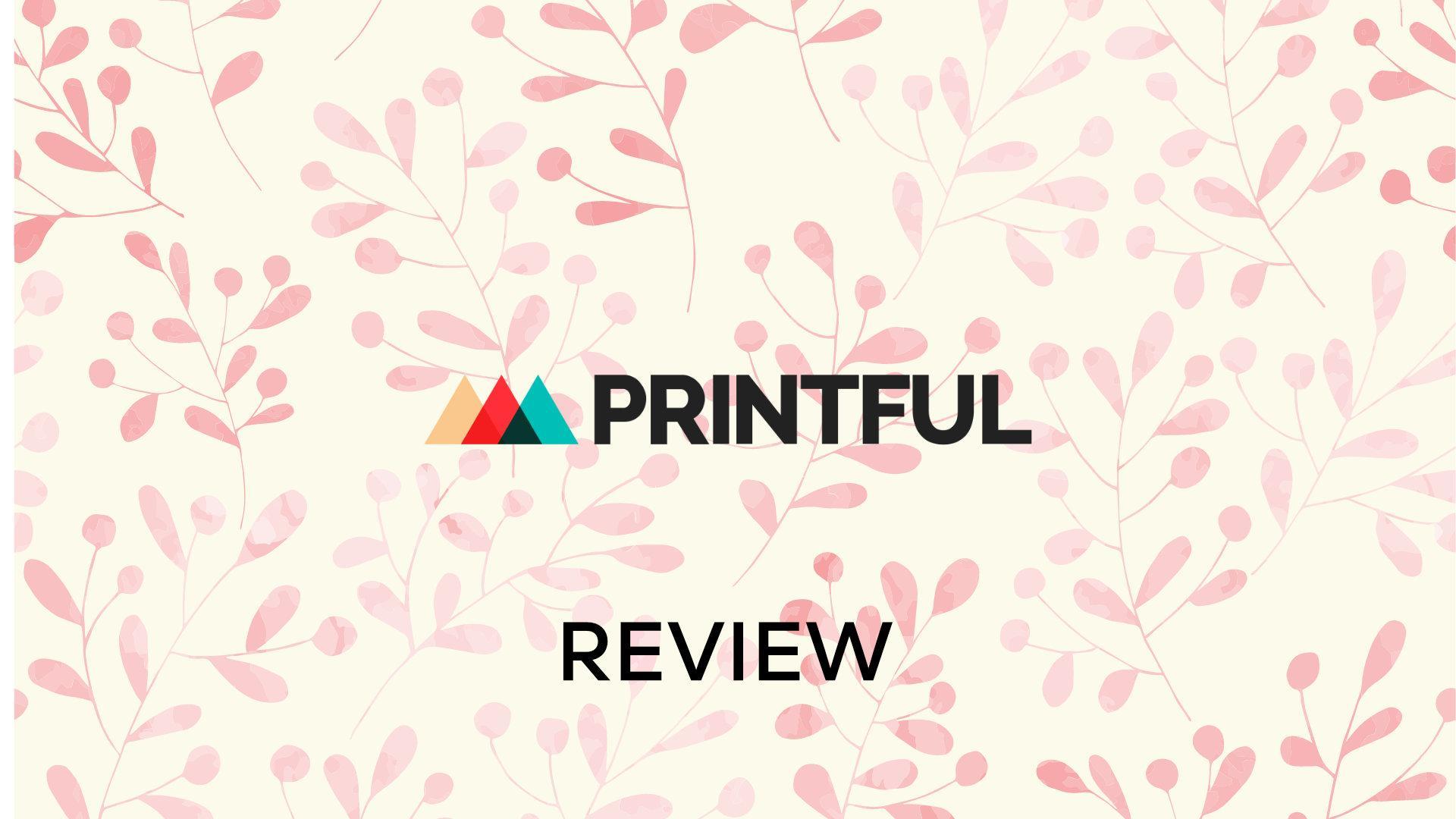 Printful Review: Dropship Your Way To Success