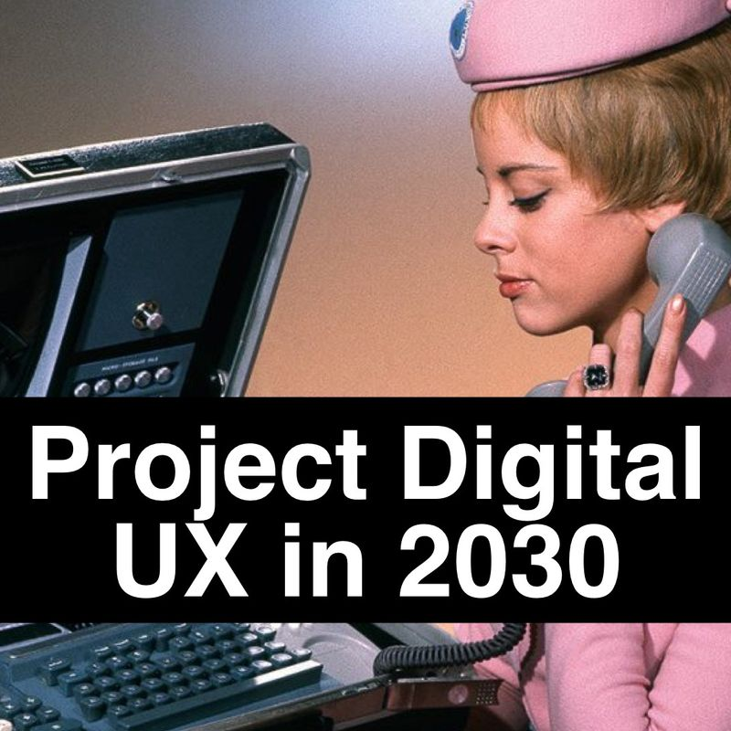 Designing a UX for digital users in 2030, with a multi-office, cross-competence team.
