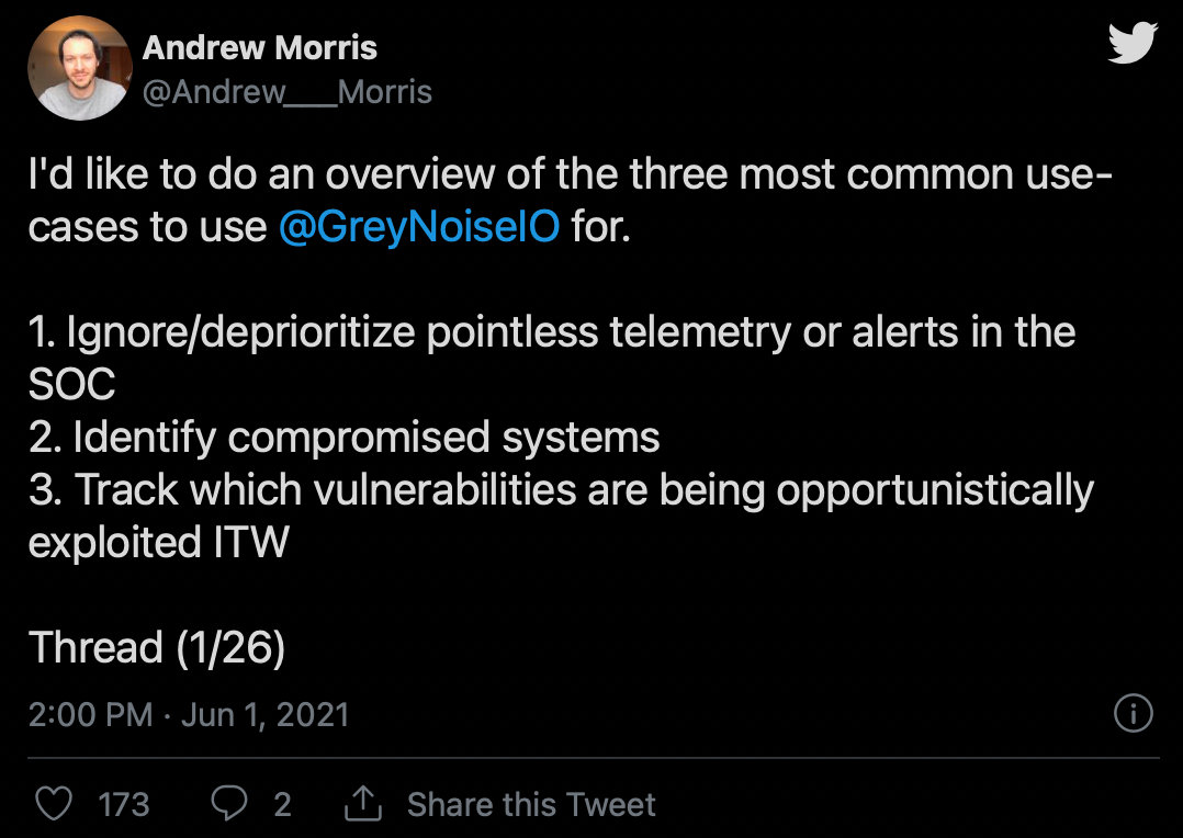 I'd like to do an overview of the three most common use-cases to use  @GreyNoiseIO  for.   1. Ignore/deprioritize pointless telemetry or alerts in the SOC 2. Identify compromised systems 3. Track which vulnerabilities are being opportunistically exploited ITW  Thread (1/26)