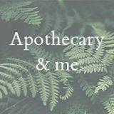 Apothecary & me