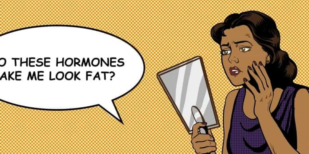 """Illustration of a woman looking in the mirror with a thought bubble asking """"Do these hormones make me look fat""""?"""